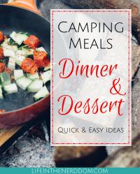 Camping Meals for Dinner and Dessert at LifeInTheNerddom.com