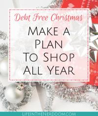 Debt Free Christmas - Make a Plan to Shop All Year at LifeInTheNerddom.com