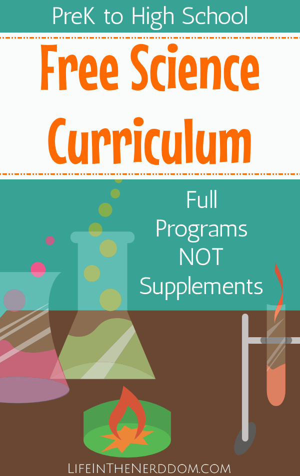 Free Science Curriculum for All Grades - Full Programs NOT Supplements at LifeInTheNerddom.com