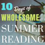 10 Days of Wholesome Summer Reading