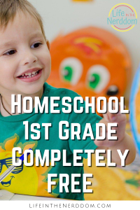 Homeschool 1st Grade Completely Free at LifeInTheNerddom.com