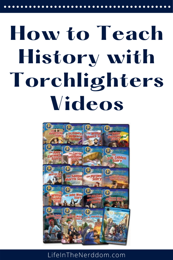 How to Teach History with Torchlighters Videos at LifeInTheNerddom.com